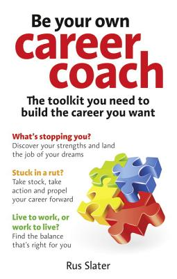 Be Your Own Career Coach By Slater, Rus